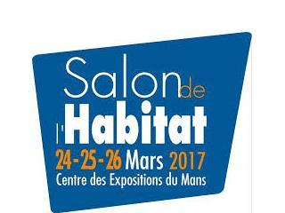 SALON DE L'HABITAT AU MANS DU 24 AU 26 MARS 2017