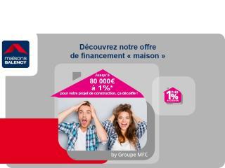 Maisons Balency réalise votre rêve avec le Prêt 1% Accession.