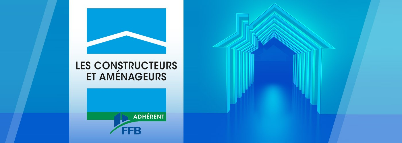 Les Constructeurs et Aménageurs de la FFB (LCA-FFB)