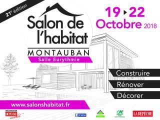 Les 19, 20, 21  & 22 Octobre venez nombreux au salon de l'Habitat de Montauban