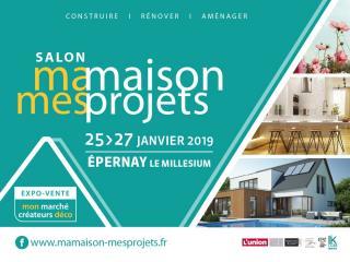Salon Ma maison Mes Projets à EPERNAY (51) du 25 au 27 janvier 2019