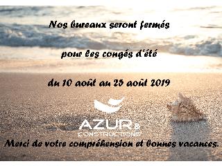 Vos agences Azur et constructions seront fermées pour les vacances annuels d'été