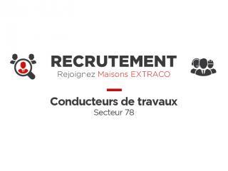 Maisons EXTRACO - Recrutement - Conducteur de Travaux  Confirmé Secteur 78